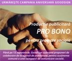 GoodSign ofera productie publicitara PRO BONO, pentru proiecte de responsabilitate sociala